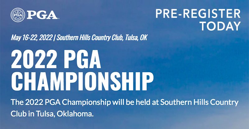 Register now for the 2022 PGA Championship to be played at Southern Hills CC